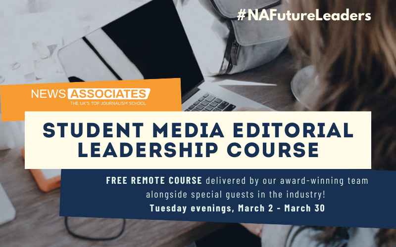 Graphic advertising: News Associates student media editorial leadership course. FREE REMOTE COURSE delivered by our award-winning team alongside special guests in the industry! Tuesday evenings, March 2 - March 30