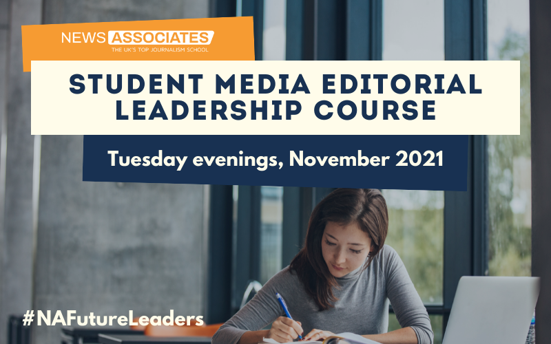 Graphic for student media editorial leadership course. Tuesday evenings, November 2021. #NAFutureLeaders in bottom left corner. Graphic has a stock image of a young woman working at a laptop in the background.